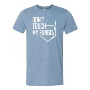Don't Touch My Fungo T-Shirt Heather Blue