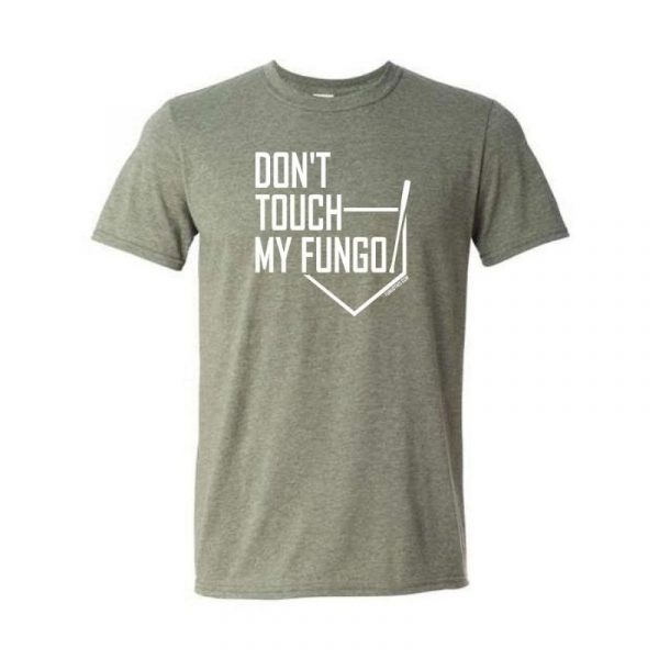 Don't Touch My Fungo T-Shirt Heather Military Green